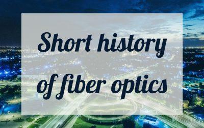 Short history of fiber optics