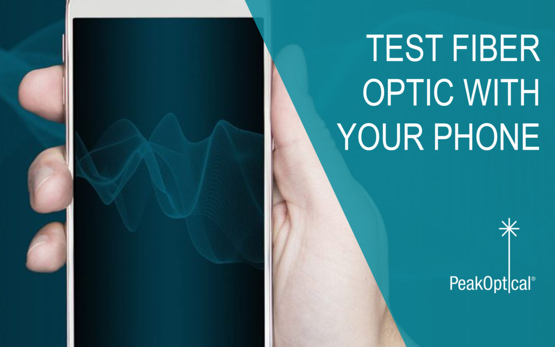 Test your fiber optic with your smartphone