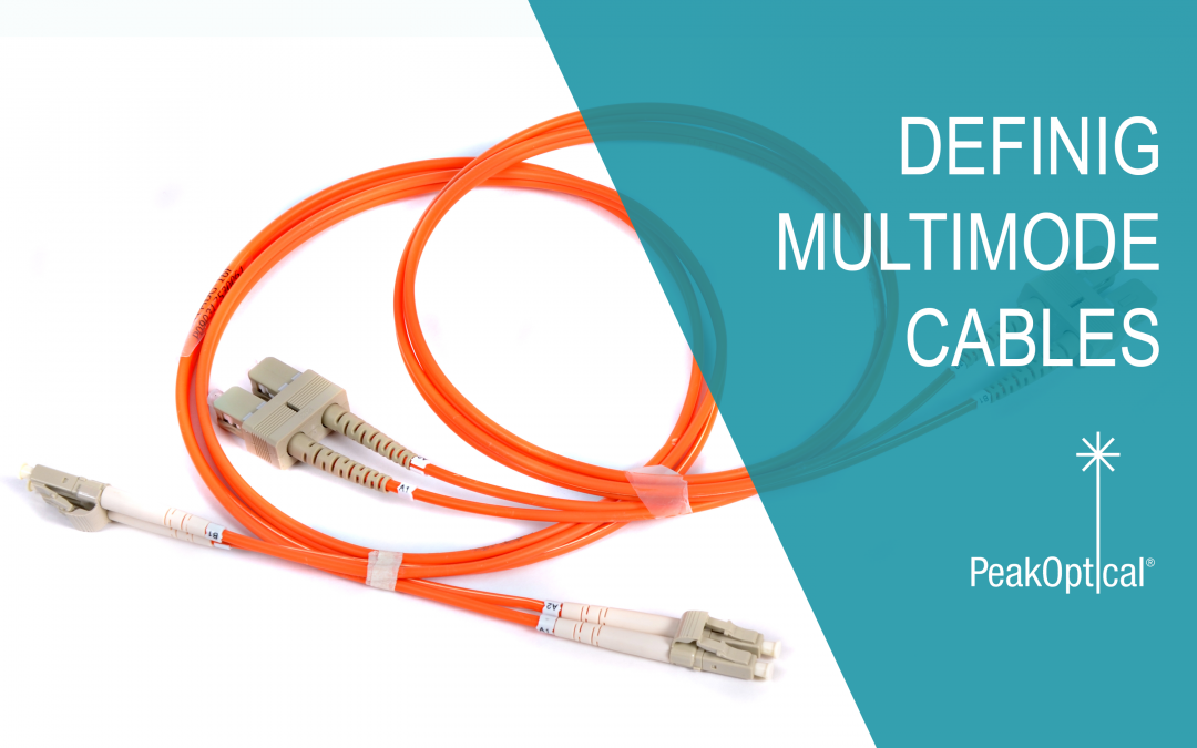 Defining the Multimode Fiber Optic Cables
