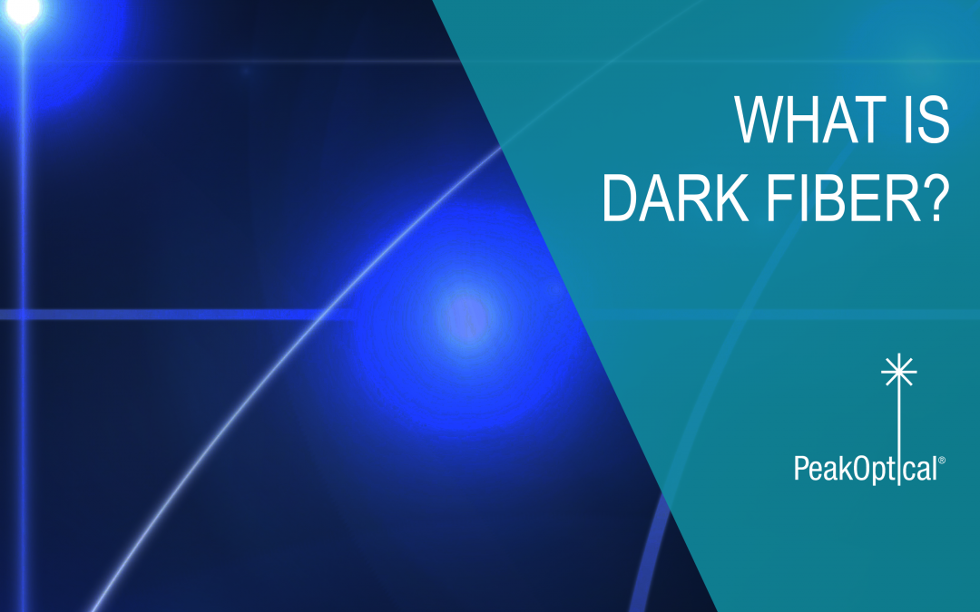 What is Dark Fiber and why do we need it? - PeakOptical A/S