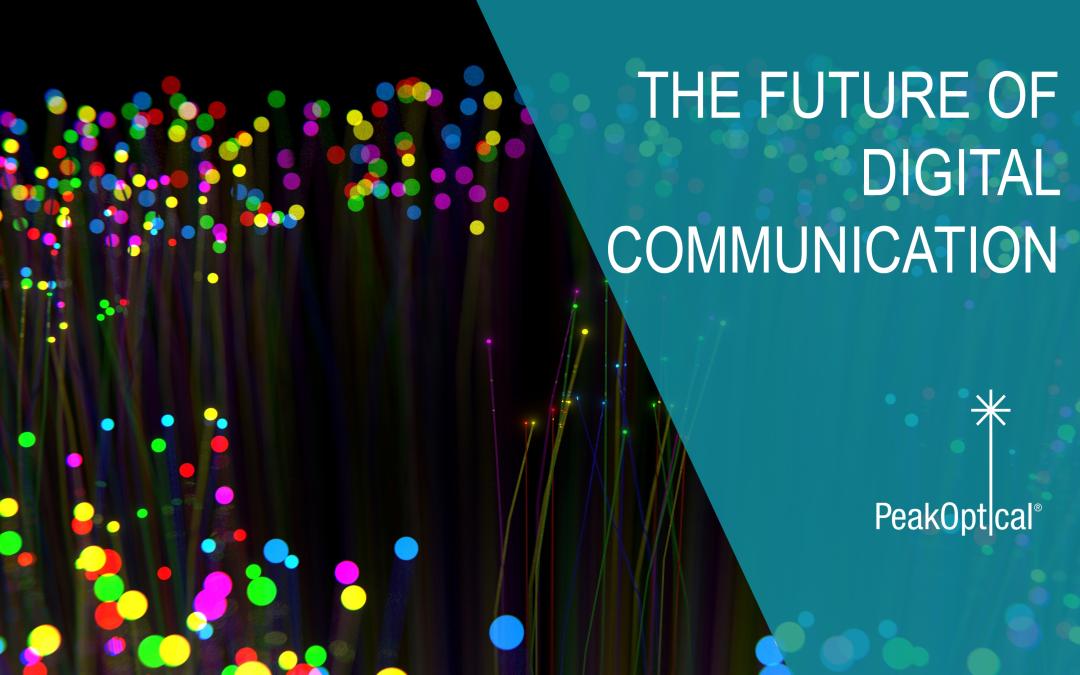 Fiber otpic he future of digital communication