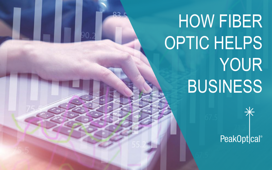 FIBER OPTIC helps your business