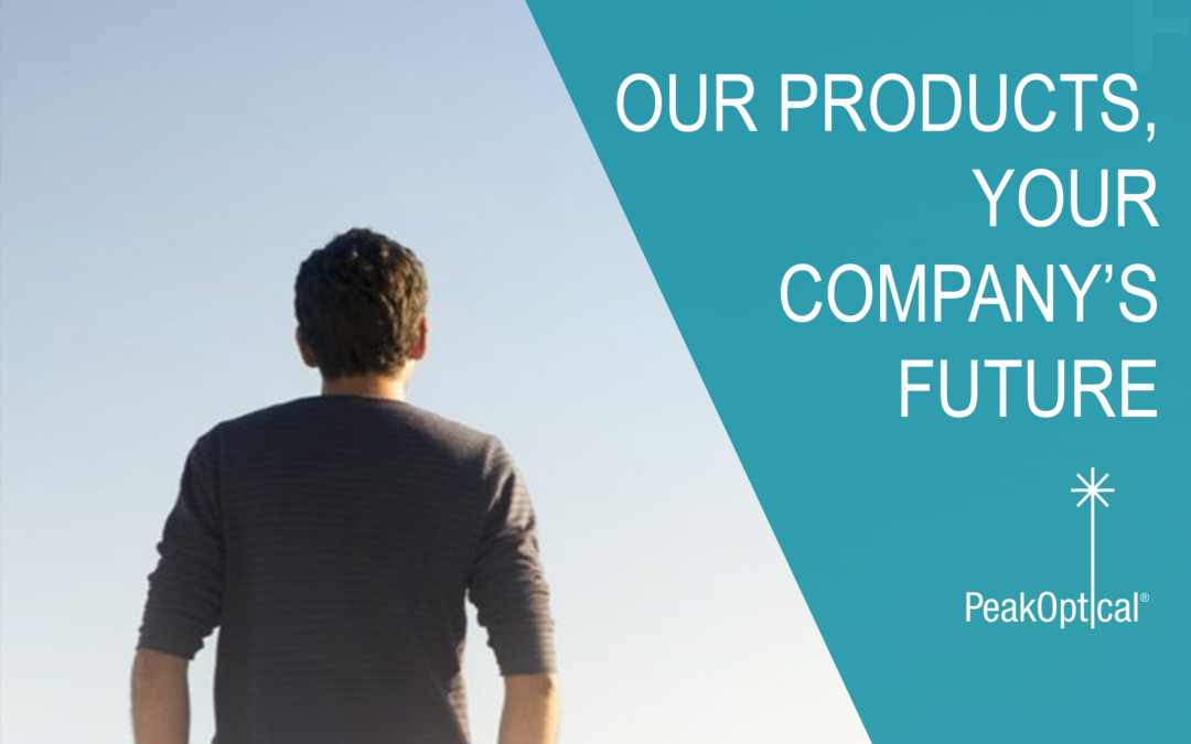 OUR PRODUCTS, YOUR COMPANY'S FUTURE