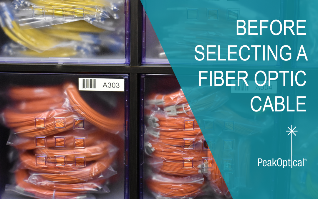 BEFORE SELECTING A FIBER OPTIC CABLE