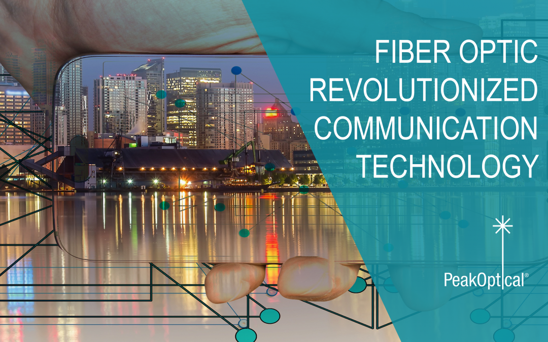 fiber optics revolutionized communciation technology
