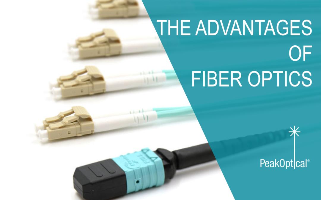 the advantages of fiber optic
