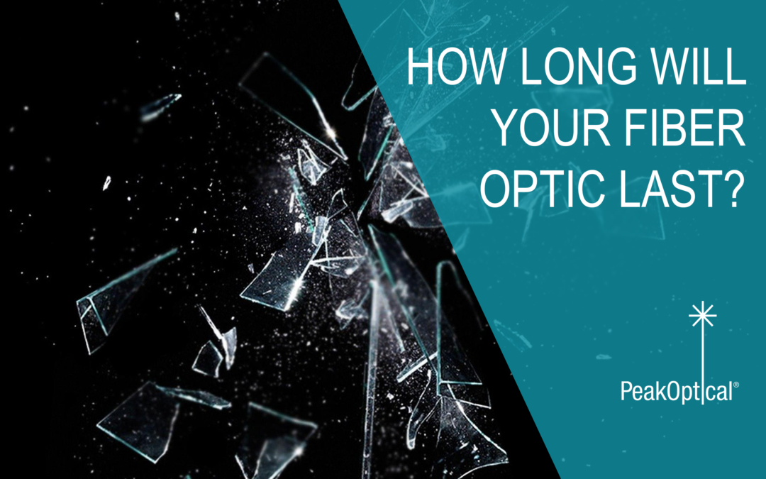 How long will your fiber optic network last?